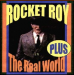 Rocket Roy in the Real World (1993/1999)